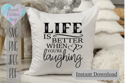 Life is better When you're laughing | Quote SVG | SVG Cutting File