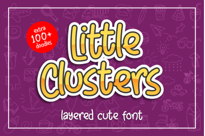 Little Clusters -Layered Cute Font- with doodles