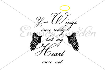 Your wings were ready but my heart were not