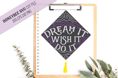 Dream It Wish It  SVG Cut File