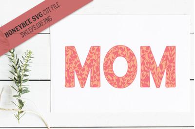 Mom Floral SVG Cut File