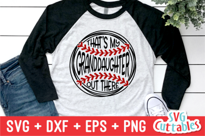 That's My Granddaughter Out There | Softball | SVG Cut File