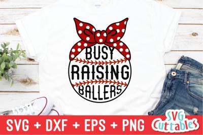 Busy Raising Ballers | Baseball Mom | Softball Mom SVG Cut File