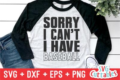 Sorry I Can't I Have Baseball | SVG Cut File