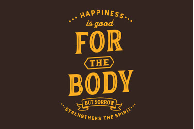 happiness is good for the body