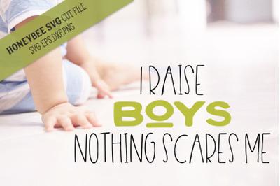 I Raise Boys SVG Cut File