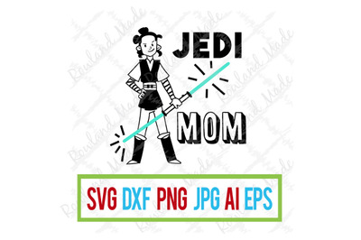 Jedi Mom SVG Mother's Day May the fourth