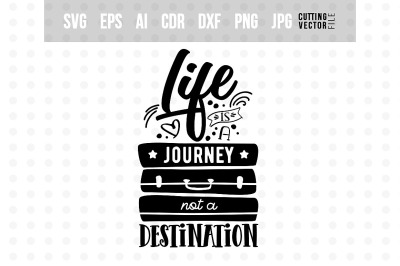 Life is a journey not a destination - Typography Design