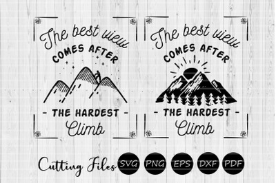 The best view comes after the hardest climb | SVG cut file |