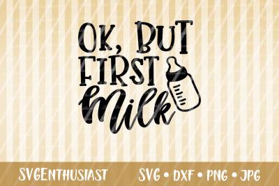 Ok, but first milk SVG, Baby SVG