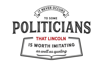 It never occurs to some politicians
