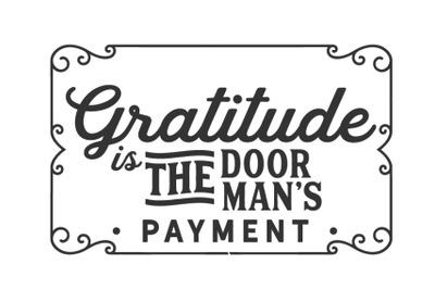 Gratitude is the doorman's payment