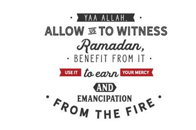 Yaa Allah allow us to witness Ramadan