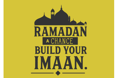 Ramadan a chance to build your imaan