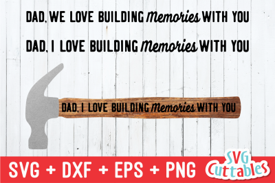 Dad, We Love Building Memories With You | Father's Day SVG