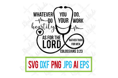 Whatever you do, do your work heartily SVG Nursing SVG