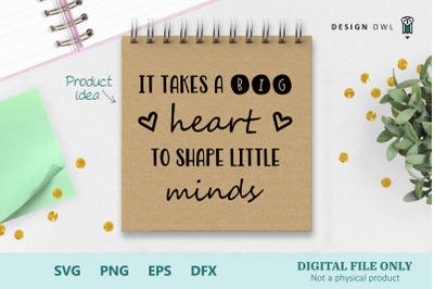 It takes a big heart - SVG cut file