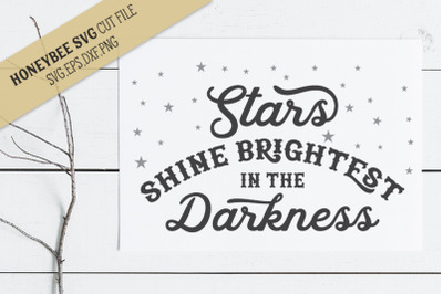 Stars Shine Brightest in Darkness SVG Cut File