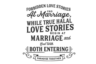 Forbidden Love stories end at marriage