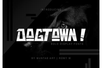 DOGTOWN ! Font | Ungeometric