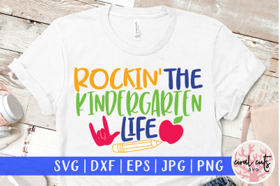 Rockin the kindergarten life - Kid SVG EPS DXF PNG Cut File