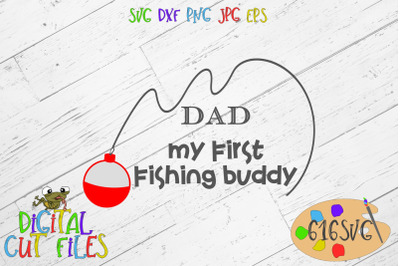 Dad My First Fishing Buddy SVG