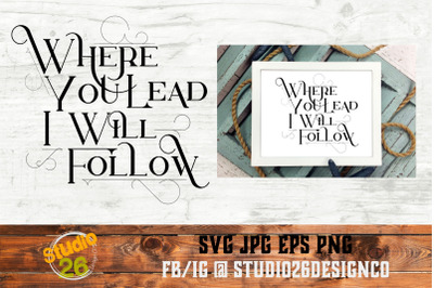Where you lead I will follow - SVG PNG EPS