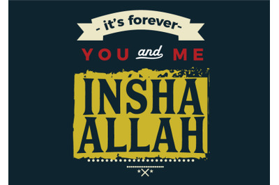 its forever you & me Insha Allah.