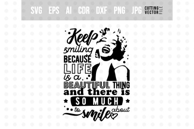 Keep smiling - Marilyn Monroe's quote