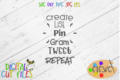 Create List Pin Gram Tweet Repeat The Makers Mantra