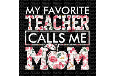 My Favorite Teacher Calls Me Mom Png, Mom Png, Mothers Day Gift