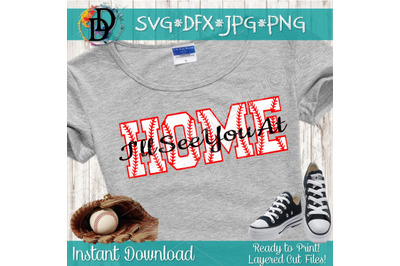 I'll see you at home SVG, Baseball svg, Softball Threads, svg png dxf