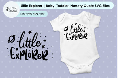 Little Explorer   Baby, Toddler, Nursery Quote SVG Files