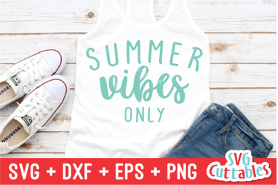Summer Vibes Only | SVG Cut File