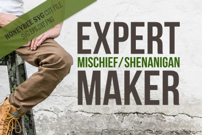 Expert Mischief Maker SVG Cut File