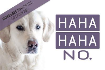 HaHa No SVG Cut File