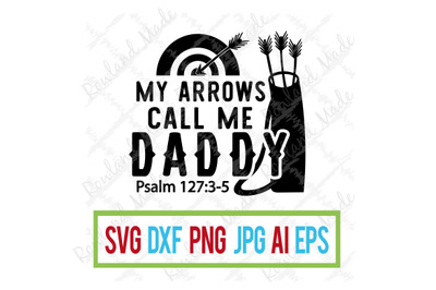 my arrows call me daddy SVG Father's Day SVG
