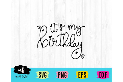 It's My Birthday SVG Cut File
