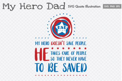 My Hero Dad Father's Day SVG Quote Illustration.