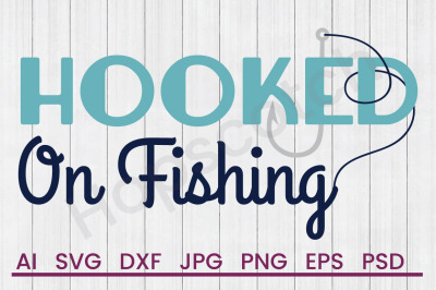 Fish Hook Catching Hobby - SVG File, DXF File