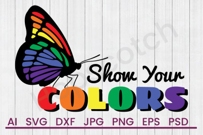 Show Your Colors - SVG File, DXF File