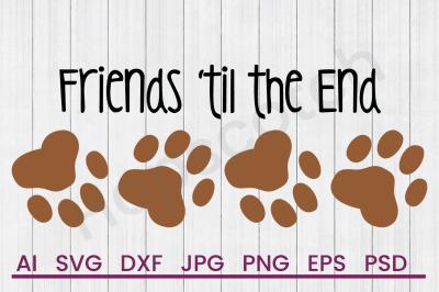 Friends Til End - SVG File, DXF File