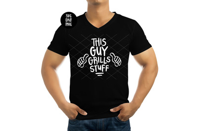 This Guy Grills Stuff Father's Day SVG