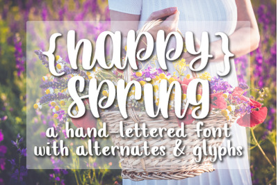 Happy Spring - Hand Lettered Script Font