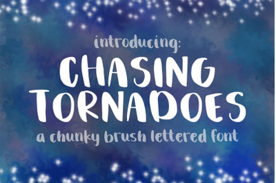 Chasing Tornadoes - Hand Lettered Chunky Brush Font