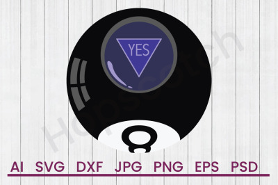 8 Ball Yes - SVG File, DXF File