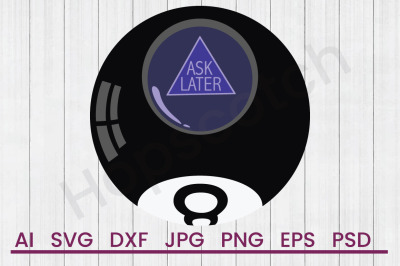 Ask Later - SVG File, DXF File