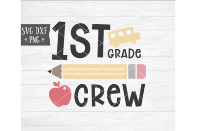 1ST GRADE CREW, School SVG DXF PNG