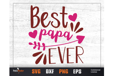 Best papa ever, Best dad ever, Dad svg, Best daddy ever, Daddy svg