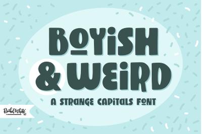 Boyish & Weird, a strange capitals font